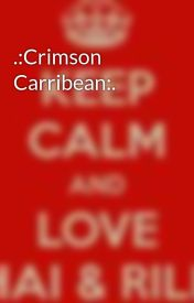 .:Crimson Carribean:. by ChaiAndRiley