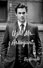 Ugh! Mr. Arrogant by Avrelle