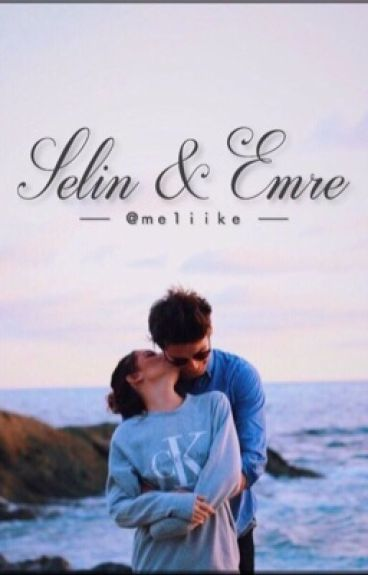 Selin & Emre - Die unerwartete und verschiedene Liebe.