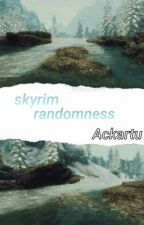 Skyrim Randomness by Ackartu