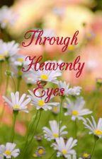 Through Heavenly Eyes by RedLeafLily666