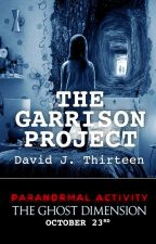 The Garrison Project by ParanormalActivity