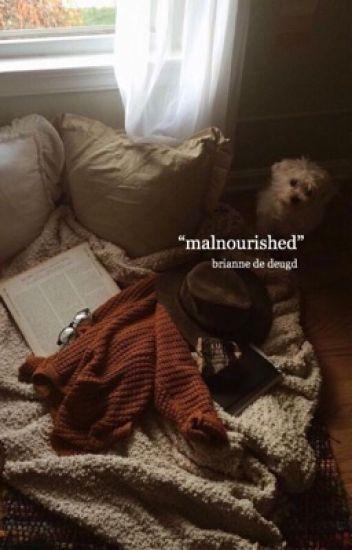Malnourished | ✓