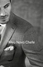Meu Novo Chefe✔ by SophieTiller