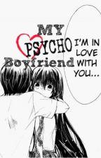 My 'PSYCHO' Boyfriend by ifaa_jinfaay