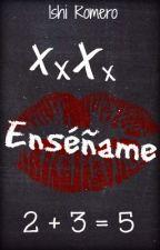 Enséñame by Ishi93