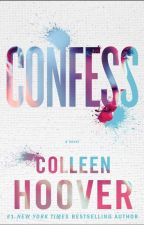 Confess - Colleen Hoover by psychopathies