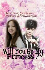 Will you be my Princess ? by nabilarstm