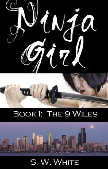Ninja Girl (Book 1: The 9 Wiles)