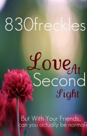 Love At Second Sight by 830freckles