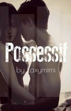 P O S S E S S I F by Laxymimi