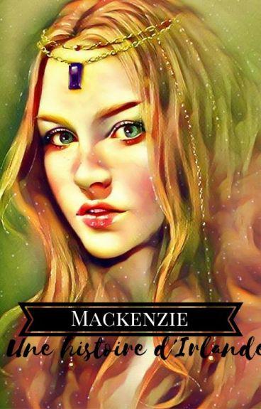 Mackenzie : Une histoire d'Irlande. [EN PAUSE : Reprise Janvier]