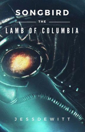 The Lamb Of Columbia (Songbird) - BioShock Fan Fiction by JessDeWitt