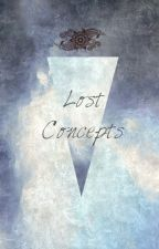 Lost Concepts by KhushyWrites