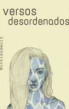 Versos desordenados. by kaotica-
