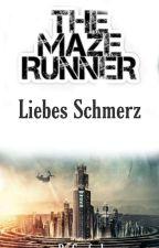 Maze Runner - Liebes Schmerz  by Cupfeel