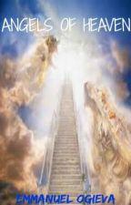 ANGELS OF HEAVEN (Book Series 1) by Emmanuel_Ogieva