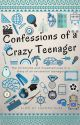 Confessions and transitions of A Crazy Teenager (Revamped) by JoanDias