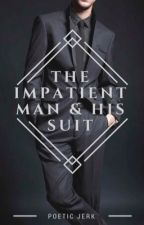 The Impatient Man and His Suit by PoeticJerk