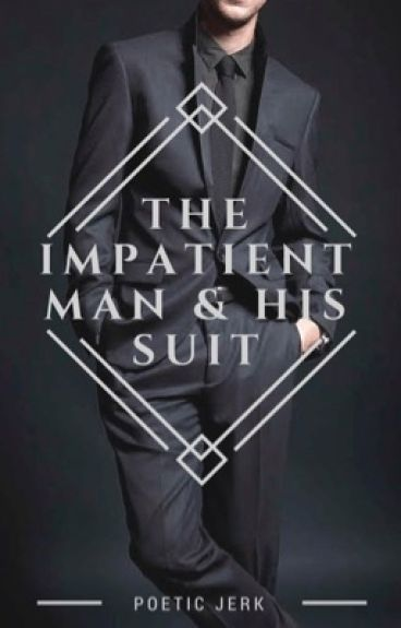 The Impatient Man and His Suit