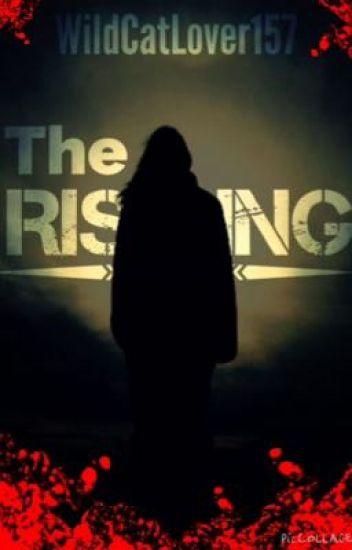 The Rising {#Wattys2015 #JustWriteIt #Horror}