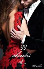 99 Shades of... (#Wattys2016) by Piperilla