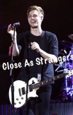 Close As Strangers | Sequel to Beside You by Zoe_is_a_penguin