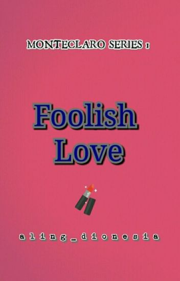 (MS #1) Foolish Love