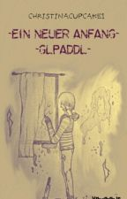 Ein neuer Anfang (GLPaddl) by christinacupcake1