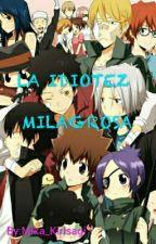 La idiotez milagrosa by Mikxchxn