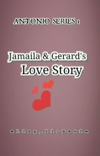 (AS #1)) Jamaila and Gerard's Love Story by aling_dionesia