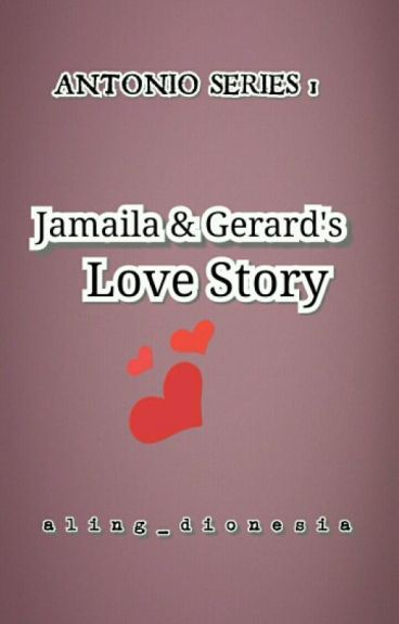 (AS #1)) Jamaila and Gerard's Love Story