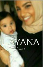 Layana - Tome 1  by AssyaKhadija