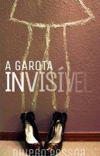 A Garota Invisível by Dhiego_Pessoa