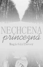 Nechcená princezná by MagicGirlSever