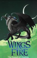 Wings of Fire: The Descent of Shadows by NightshadeNightWing