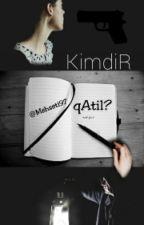 Kimdir Qatil? by Mehseti97