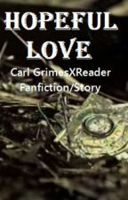 Hopeful Love   Carl Grimes Fanfiction/Story by eyyyimlame