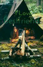 I Love My Bestfriend by semperfi_