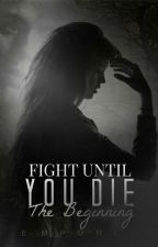 Fight Until You Die - The Beginning by EmPunky
