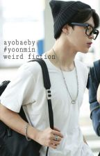 [weird fiction #yoonmin] by ayobaeby