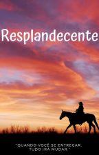 Resplandecente - Completa by Jesy29