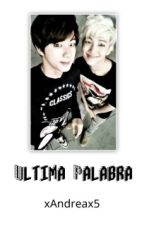 Ultima palabra ↔ Namjin by xAndreax5