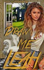 Draw me, Leah ; Nash Grier ✨ #wattys2017 by lovesickespinxsa