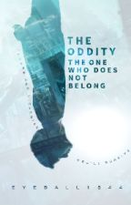 The Oddity: The One That Does Not Belong by Eyeball18441