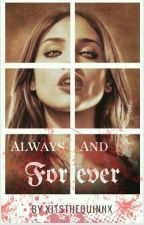 Always and Forever |Actualizaciones Lentas| by xitsthequinnx