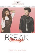 Break Through(UnEdited) by NoirTearDrops-