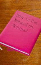 How To Get Noticed on WattPad by HeartCrushX
