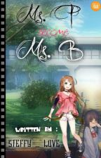 Ms. P become Ms. B (EDITING) by Steffy_Love