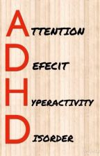 What is ADHD? by xXBetaEmeraldXx